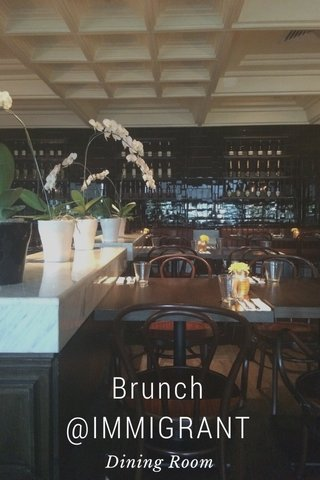 Brunch @IMMIGRANT Dining Room