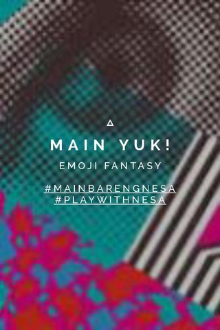 MAIN YUK! EMOJI FANTASY #MAINBARENGNESA #PLAYWITHNESA