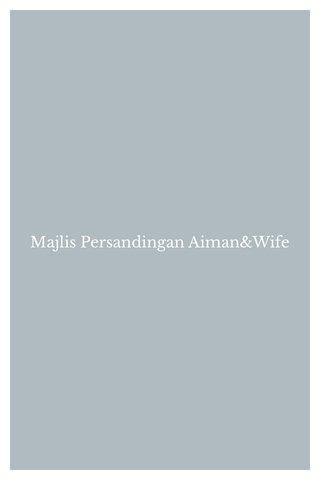 Majlis Persandingan Aiman&Wife