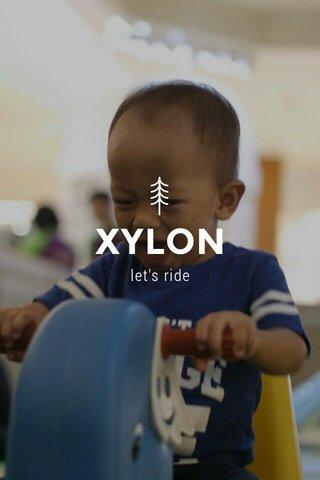 XYLON let's ride