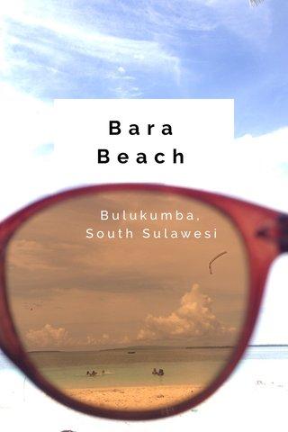 Bara Beach Bulukumba, South Sulawesi