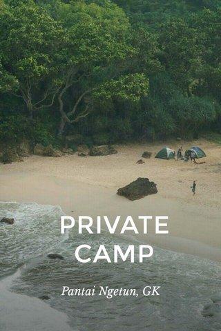 PRIVATE CAMP Pantai Ngetun, GK