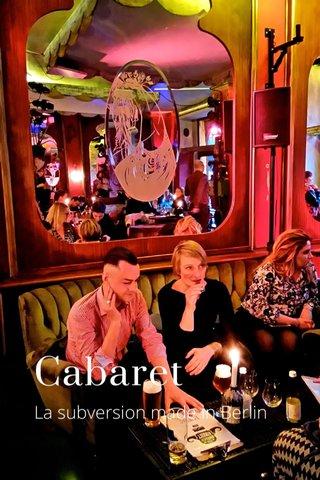 Cabaret La subversion made in Berlin