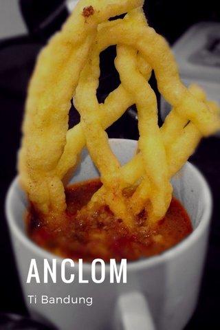 ANCLOM Ti Bandung