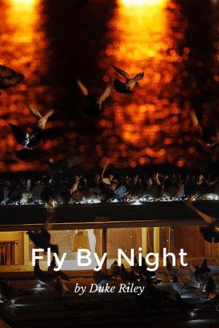 Fly By Night by Duke Riley