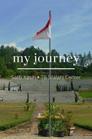 my journey Salib Kasih▪TB Silalahi Center