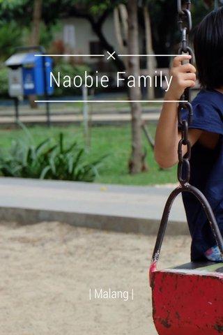 Naobie Family | Malang |