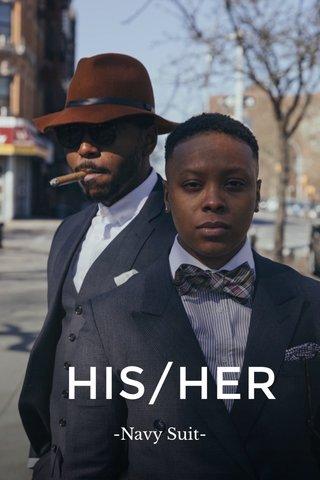 HIS/HER -Navy Suit-