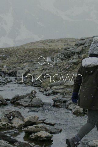 our unknown