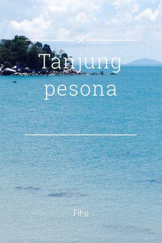 Tanjung pesona Fit-u
