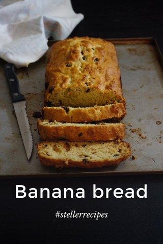 Banana bread #stellerrecipes