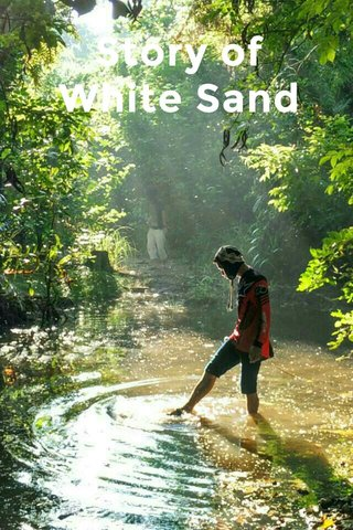 Story of White Sand
