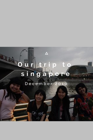Our trip to singapore December 2010