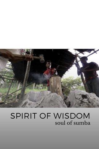SPIRIT OF WISDOM soul of sumba