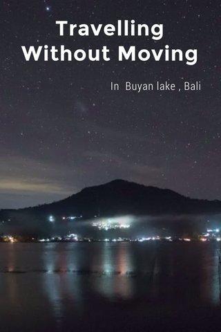 Travelling Without Moving In Buyan lake , Bali