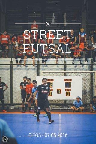STREET FUTSAL CITOS - 07.05.2016