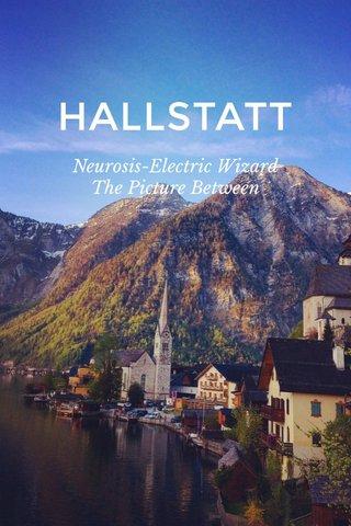 HALLSTATT Neurosis-Electric Wizard The Picture Between