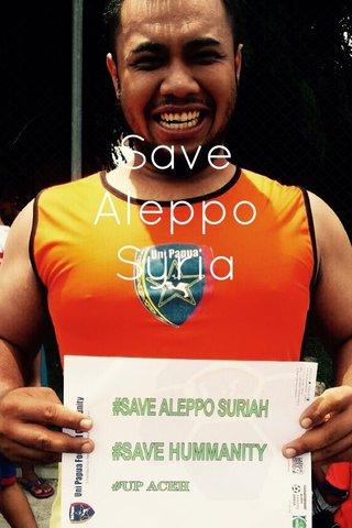 Save Aleppo Syria