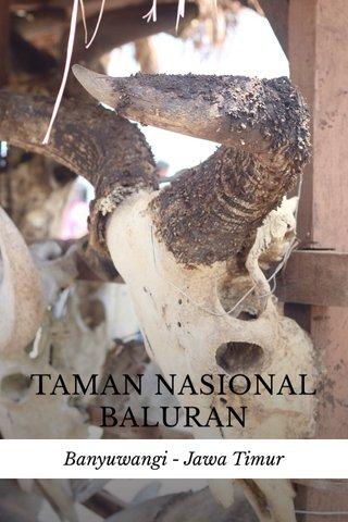 TAMAN NASIONAL BALURAN Banyuwangi - Jawa Timur