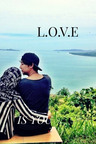 L.O.V.E IS YOU