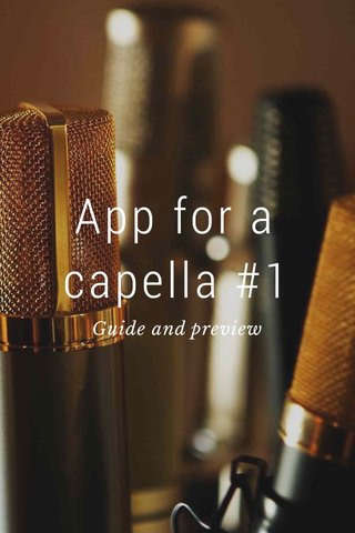 App for a capella #1 Guide and preview
