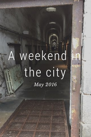 A weekend in the city May 2016