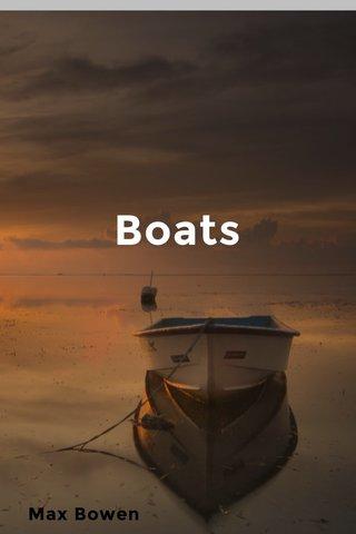 Boats Max Bowen