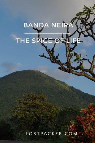 BANDA NEIRA THE SPICE OF LIFE LOSTPACKER.COM