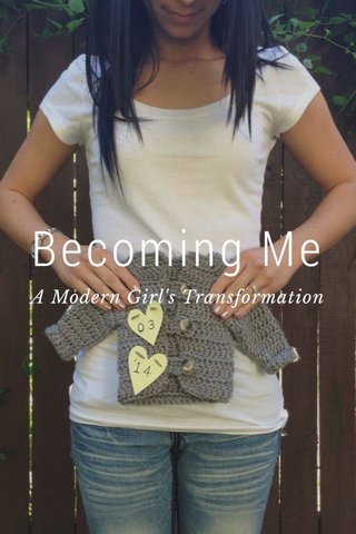 Becoming Me A Modern Girl's Transformation