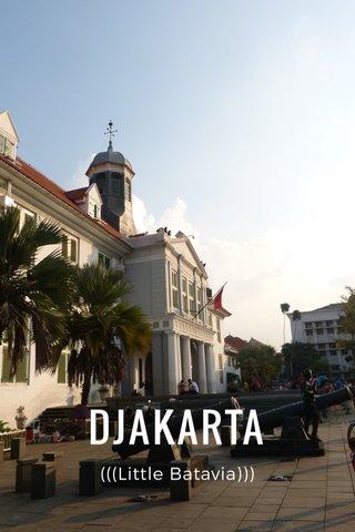 DJAKARTA (((Little Batavia)))