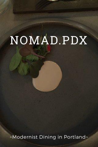 NOMAD.PDX ~Modernist Dining in Portland~