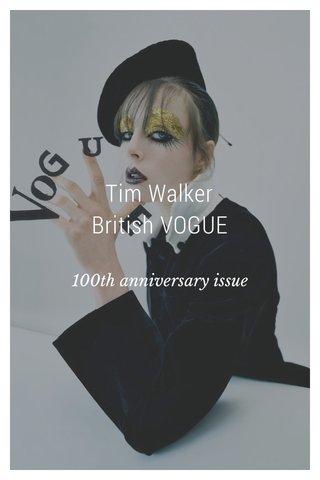 Tim Walker British VOGUE 100th anniversary issue