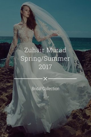 Zuhair Murad Spring/Summer 2017 Bridal Collection