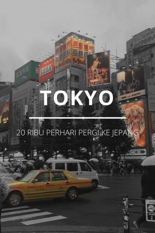 TOKYO 20 RIBU PERHARI PERGI KE JEPANG