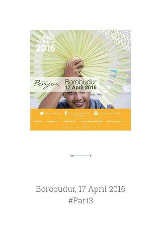 Borobudur, 17 April 2016 #Part3