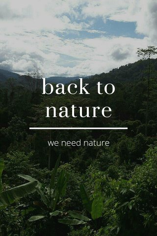 back to nature we need nature
