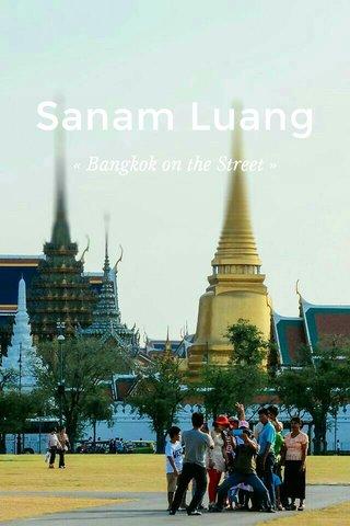 Sanam Luang « Bangkok on the Street »