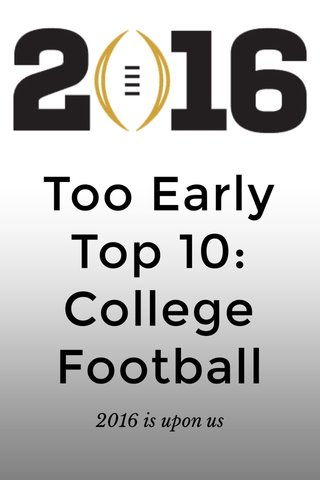 Too Early Top 10: College Football 2016 is upon us