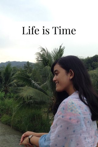 Life is Time