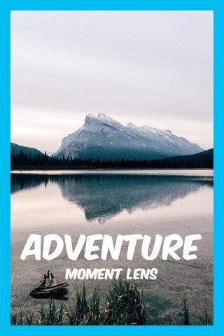 Adventure Moment lens