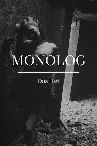 MONOLOG Dua Hati