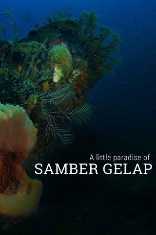 SAMBER GELAP A little paradise of
