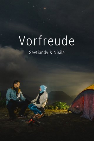 Vorfreude Sevtiandy & Nisila
