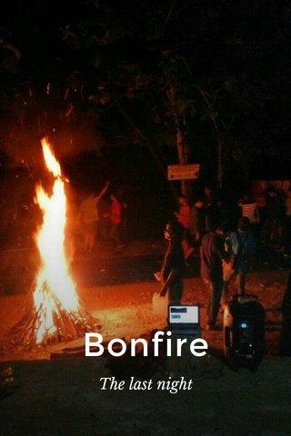 Bonfire The last night