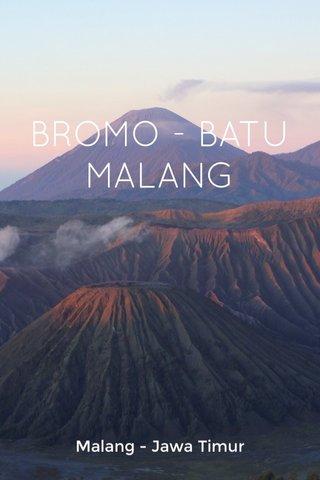 BROMO - BATU MALANG Malang - Jawa Timur