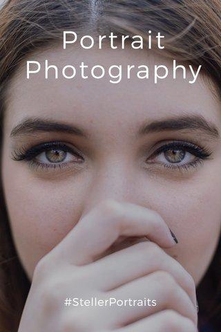 Portrait Photography #StellerPortraits