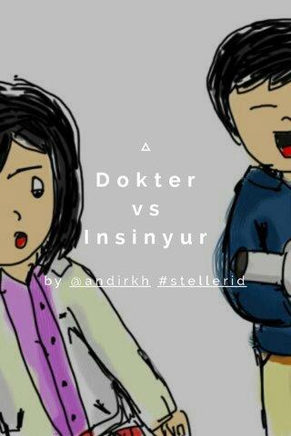 Dokter vs Insinyur by @andirkh #stellerid