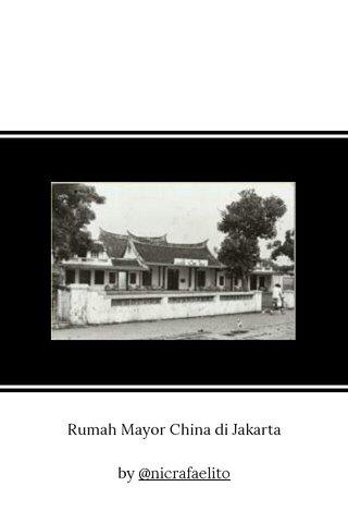 Rumah Mayor China di Jakarta by @nicrafaelito