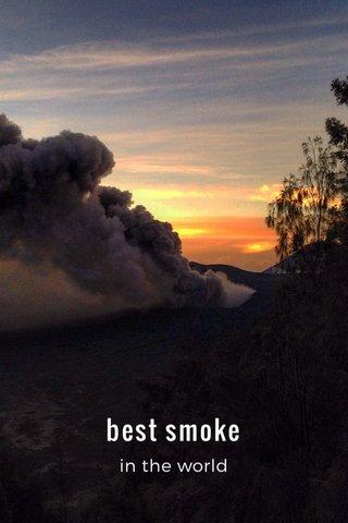 best smoke in the world