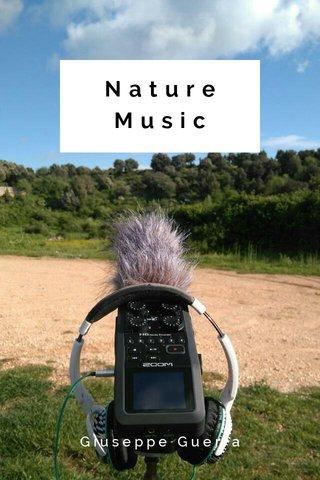 Nature Music Giuseppe Guerra
